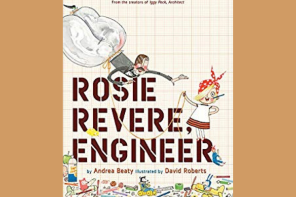 Rosie Revere, Engineer/ by Andrea Beaty and David Roberts