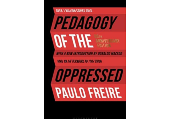 Pedagogy of the Oppressed 50th Anniversary Edition, by Paulo Freire